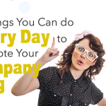 7 Things You Can Do Every Day to Promote Your Company Blog
